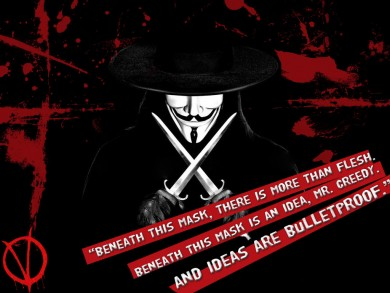 Beneath this mask there is more than flesh. Beneath this mask there is an idea, Mr. Creedy, and ideas are bulletproof.