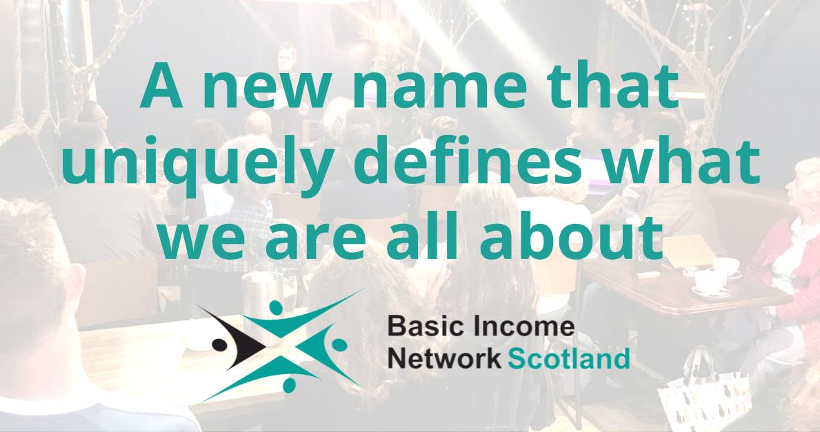 We have changed our name to Basic Income Network Scotland – here's why