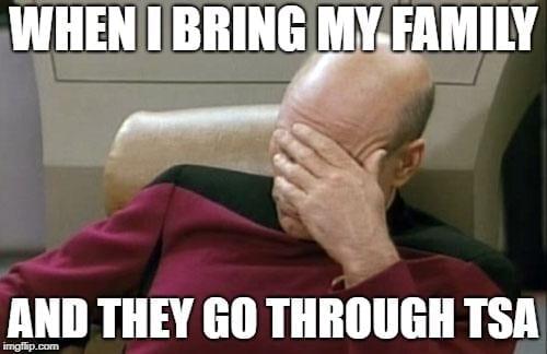 TSA Memes - my family and the TSA Checkpoint WTF Travel Meme