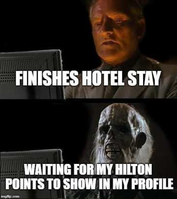 Waiting for my points to post hotel memes