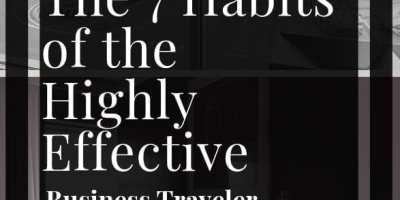 7 Habits of Highly Effective Biz Traveler