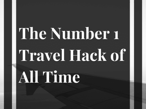 The Number 1 Travel Hack of All Time