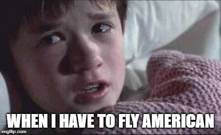 When I have to fly American Airlines Travel Meme