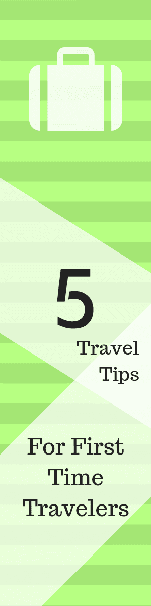 5 Travel Tips for First Time Travelers