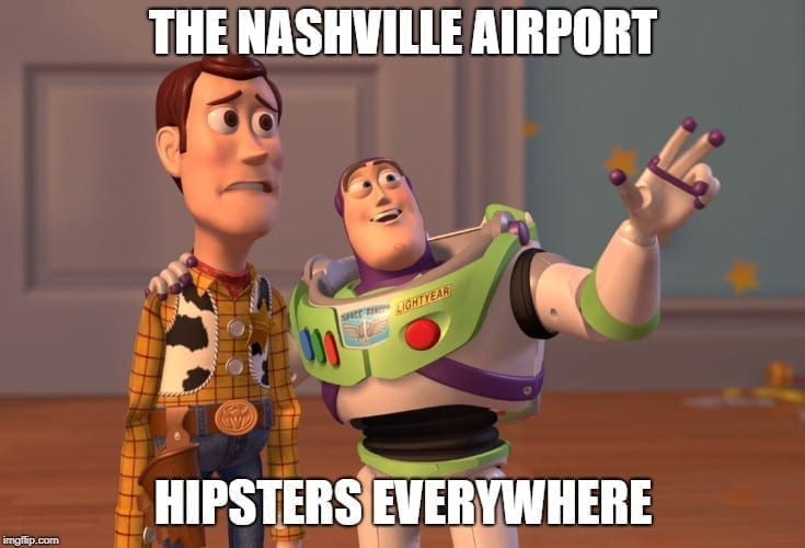 Every Person in the Nashville Airport Travel Meme - Hipsters Everywhere