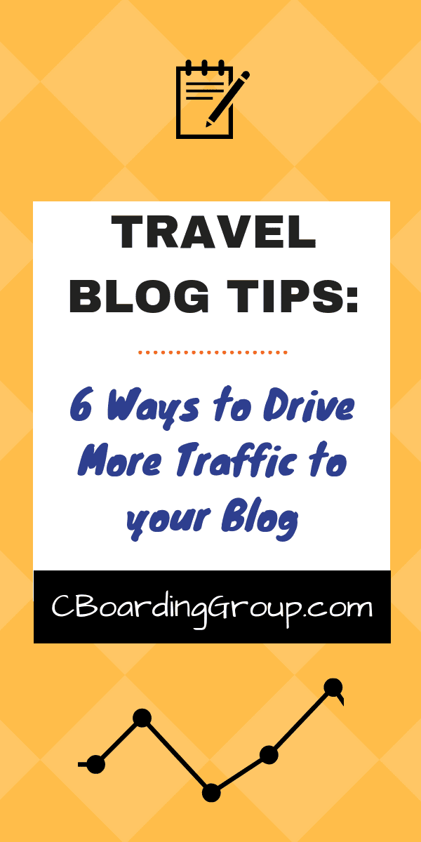 Travel Blog Tips_ 6 Ways for Travel Bloggers to Drive More Traffic to your Travel Blog