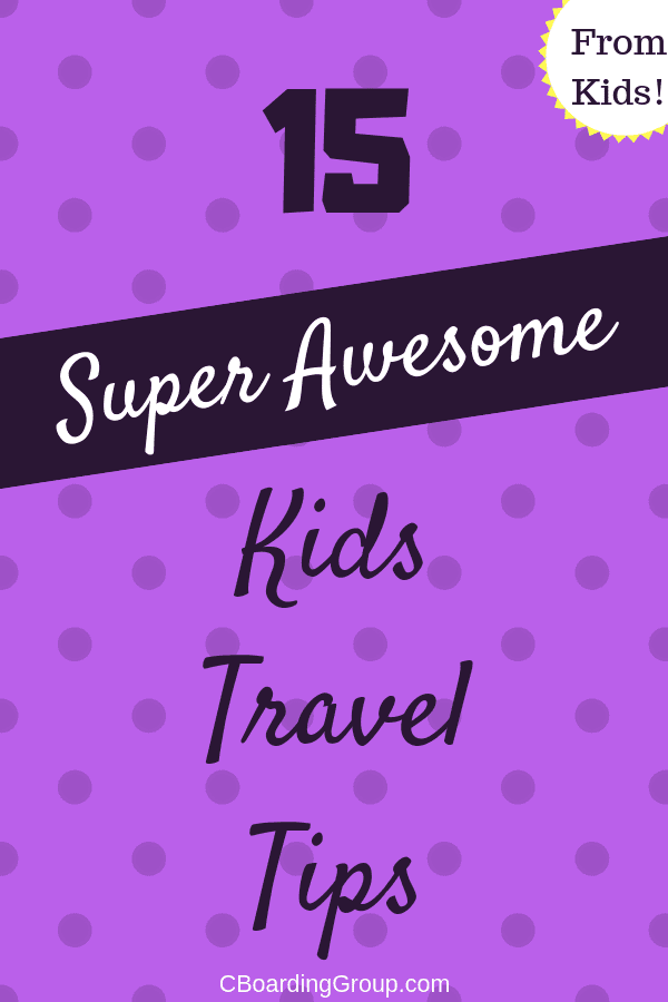 Kids Travel Tips - 15 Travel Tips from Actual Kids