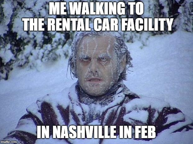 Nashville Airport Memes - Renting a Car in Feb