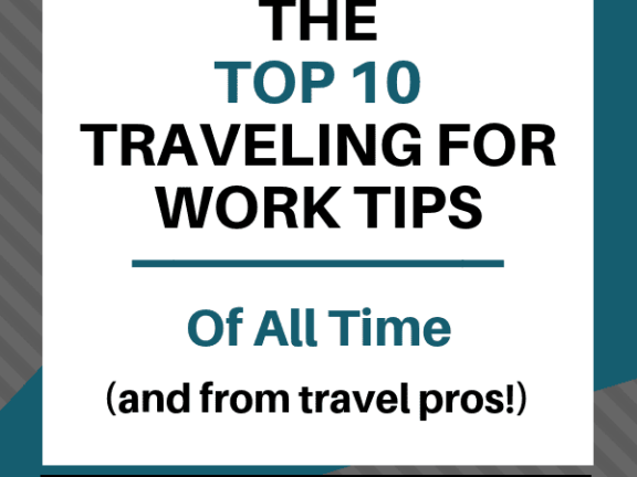 Top 10 Traveling for Work Tips of All Time