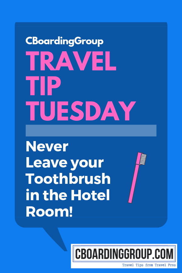 Travel Tip Tuesday Never Leave your Toothbrush in the Hotel Room