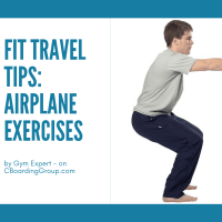 Fit Travel Tips: Airplane Exercises