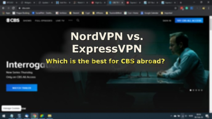 Which is the best VPN for CBS abroad? Is it ExpressVPN or NordVPN?