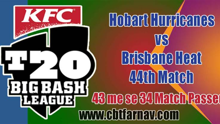 BBL T20 44th Match Prediction HBH vs BRH Toss Pari Session Tips