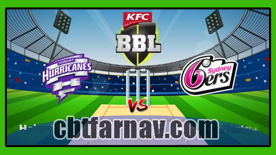 BBL 2019 19th Match Sydney Sixers vs Hobart Hurricanes Toss Lambi Tips