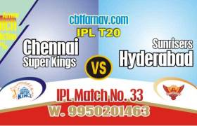 Today IPL Prediction Match No 33rd SRH vs CSK 100% Sure Tips
