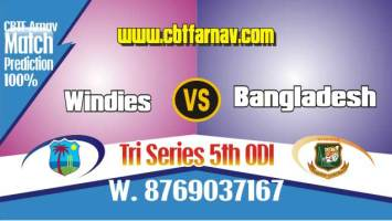 Match Prediction 5th ODI WI vs BAN Today 100% sure Cricket Win Tips