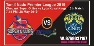 TNPL 2019 CHE vs LYC 13th Match Prediction Today Toss Fancy