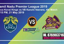 TNPL 2019 4th LKK vs VKV Today Match Prediction Toss Fancy