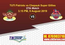 TNPL 2019 CHE vs TUT 27th Match Report Today Toss Lambi Pari
