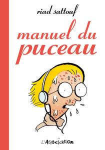 Le Manuel du puceau, Riad Sattouf, L'Association, 11.40€, paru en 2003, réédité en 2010.