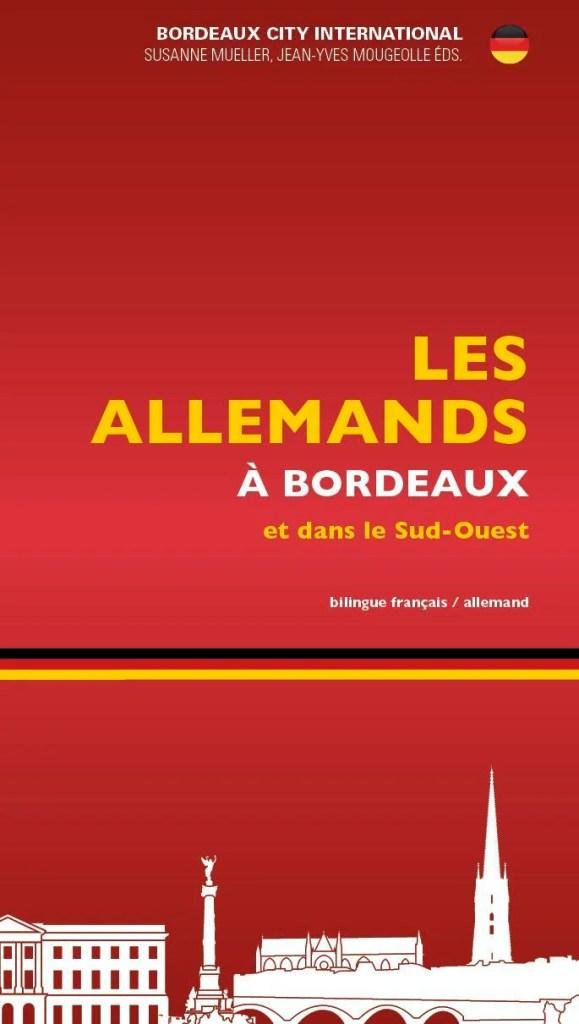 Deutsche in Bordeaux – Les Allemands à Bordeaux – ein Kompendium voll von Entdeckungen
