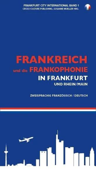 Mit erweitertem Blick auf die Französisch sprechende Welt in der Metropolregion Frankfurt