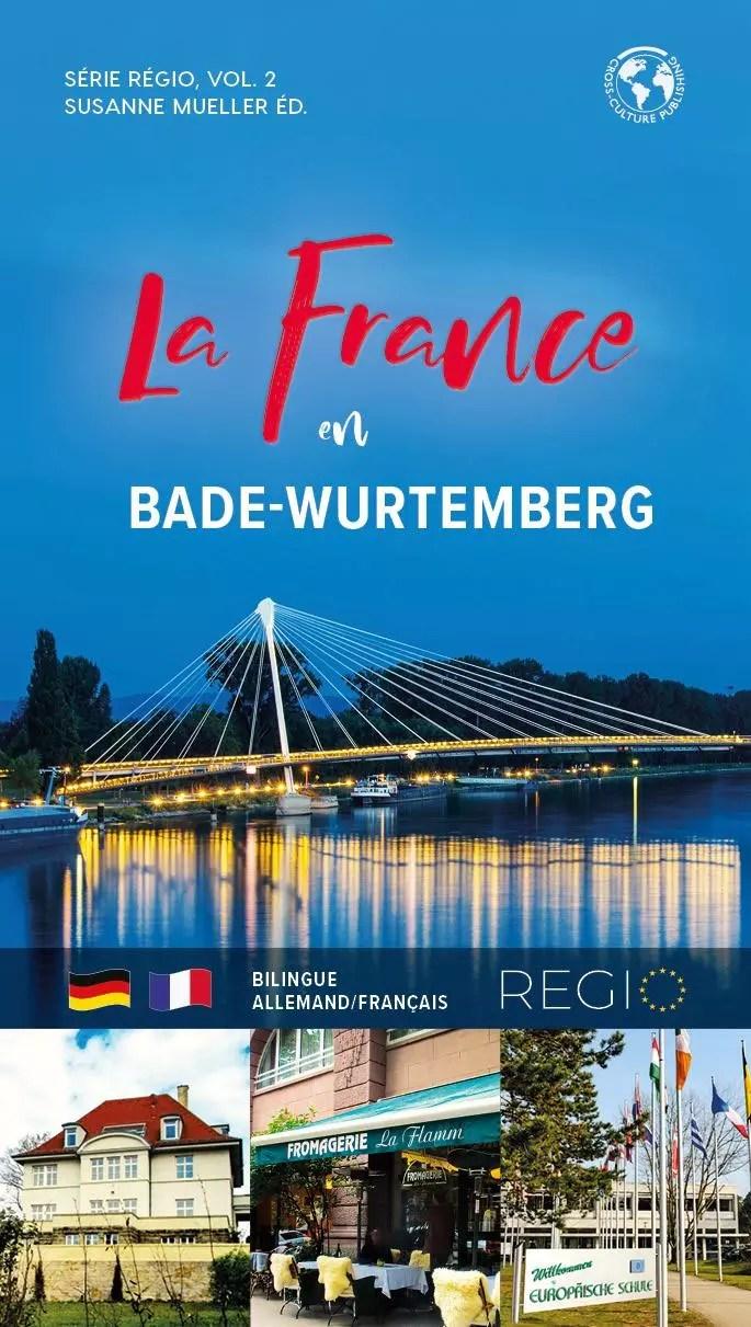 Frankreich in Baden-Württemberg / La France en Bade-Wurtemberg