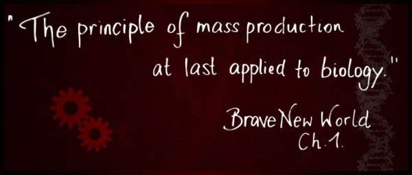 The principle of mass production at last applied to biology. Chapter 1