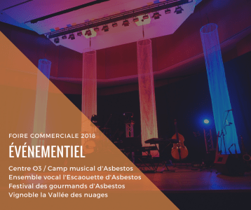Centre O3 Camp musical d'Asbestos Ensemble vocal l'Escaouette d'Asbestos Festival des gourmands d'Asbestos Vignoble la Vallée des nuages