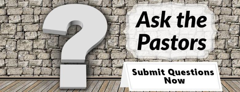 Ask the Pastors