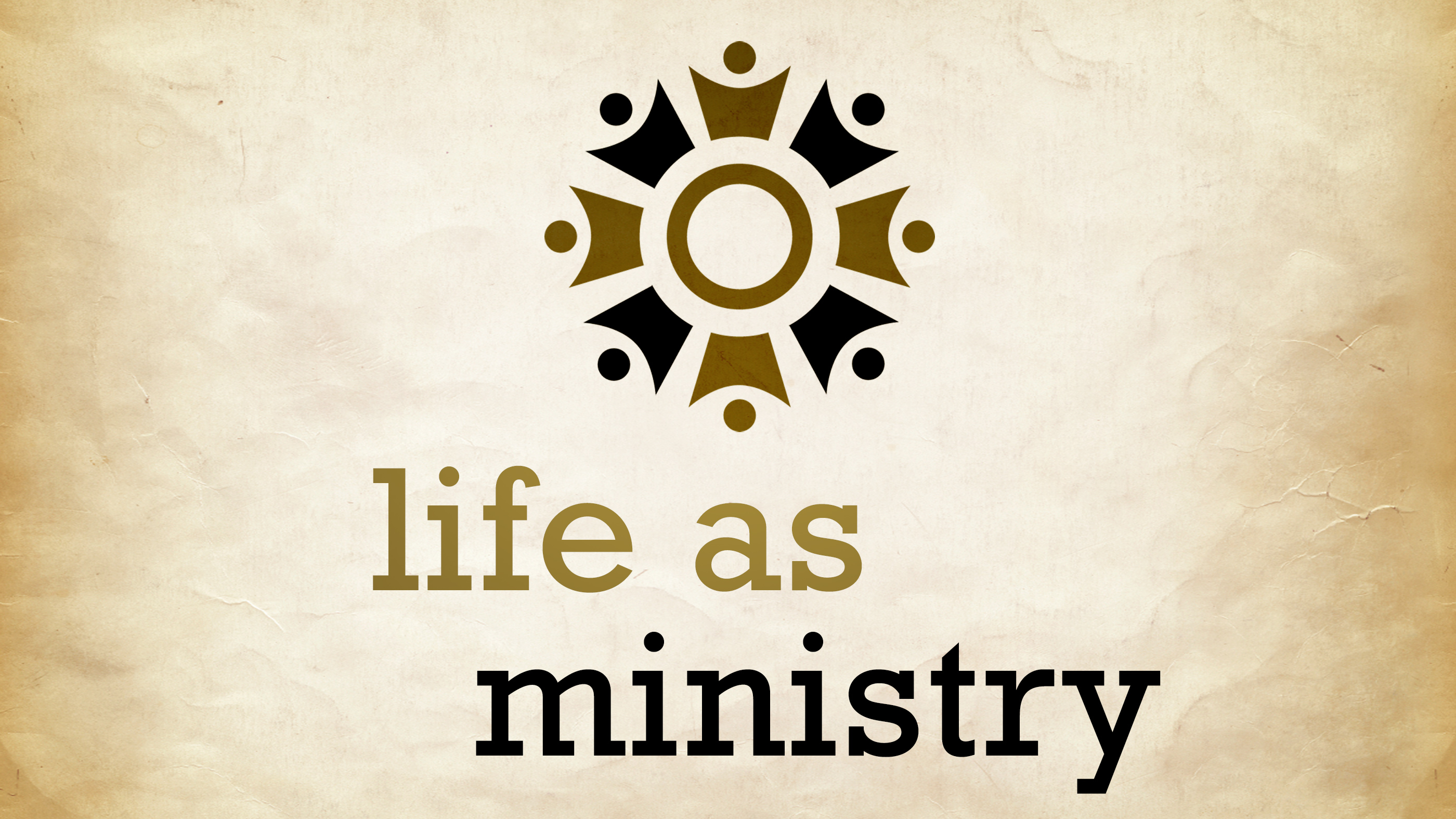 Life as Ministry