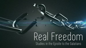 Real Freedom: Studies in the Epistle to the Galatians