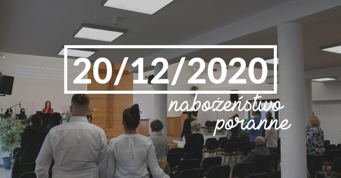Nabożeństwo niedzielne poranne – 20 grudnia 2020 roku