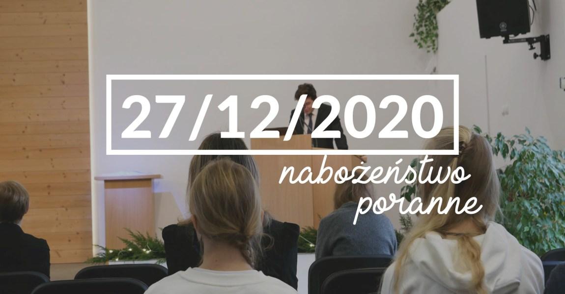 Nabożeństwo niedzielne poranne – 27 grudnia 2020 roku