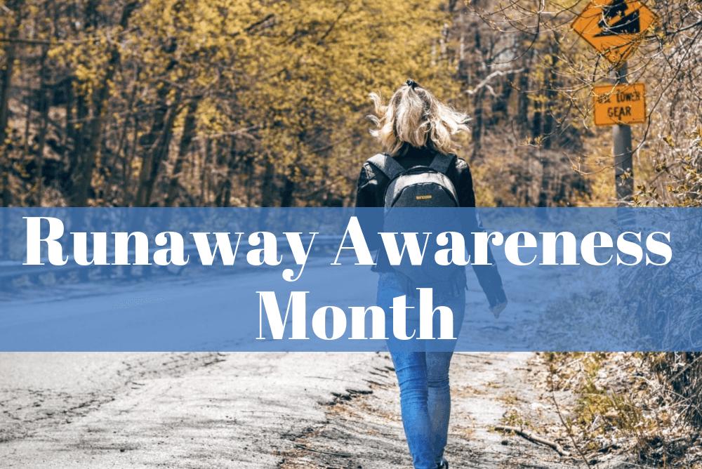 Runaway Awareness Month