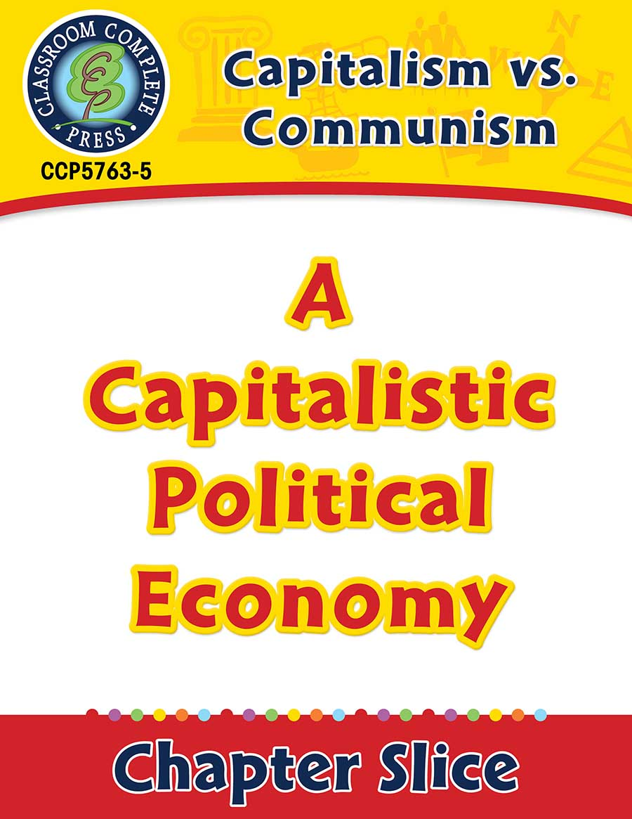 hight resolution of Capitalism vs. Communism: A Capitalistic Political Economy Gr. 5-8 - Grades  5 to 8 - Lesson Plan - Worksheets - CCP Interactive