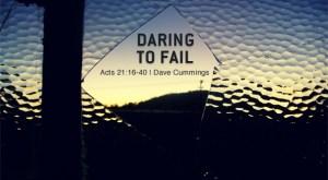 acts21_daring_to_fail