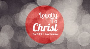 acts21_loyalty_to_christ