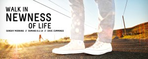 940x380_romans6_walk_in_newness_of_life