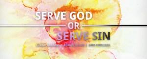 940x380_serve_god_or_serve_sin
