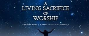 940x380_romans11_a_living_sacrifice_of_worship