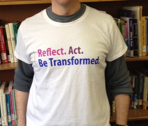 Reflect. Act. Be Transformed ... into a walking advertisement for CCS!