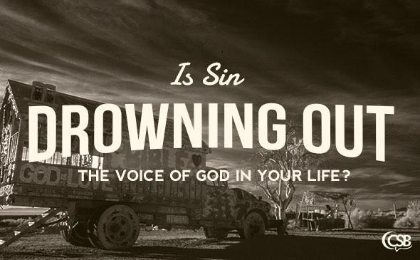 Is Sin Drowning Out the Voice of God in Your Life?
