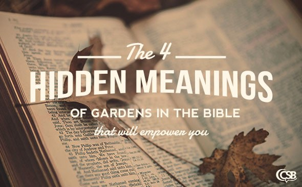 The 4 Hidden Meanings of Gardens in the Bible That Will Empower You