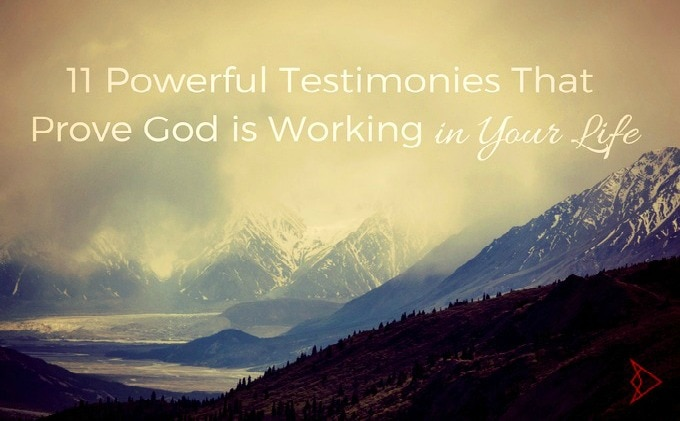 11 Powerful Testimonies That Prove God Is Working in Your Life