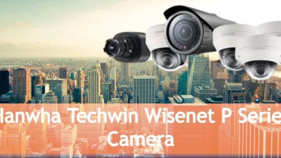 Wisenet P Series Camera