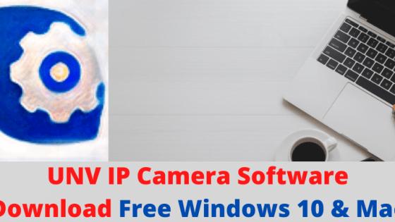 UNV IP Camera Software Download