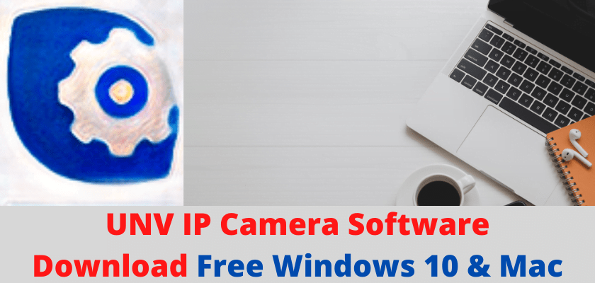UNV IP Camera Software Download
