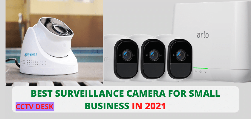 BEST SURVEILLANCE CAMERA FOR SMALL BUSINESS