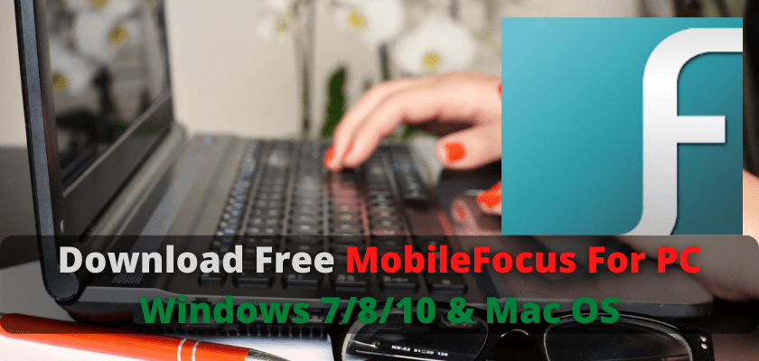 MobileFocus For PC